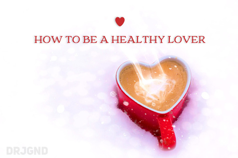 Relationship Advice: how to be a healthy lover by naturopathic Doctor Justin Gallant